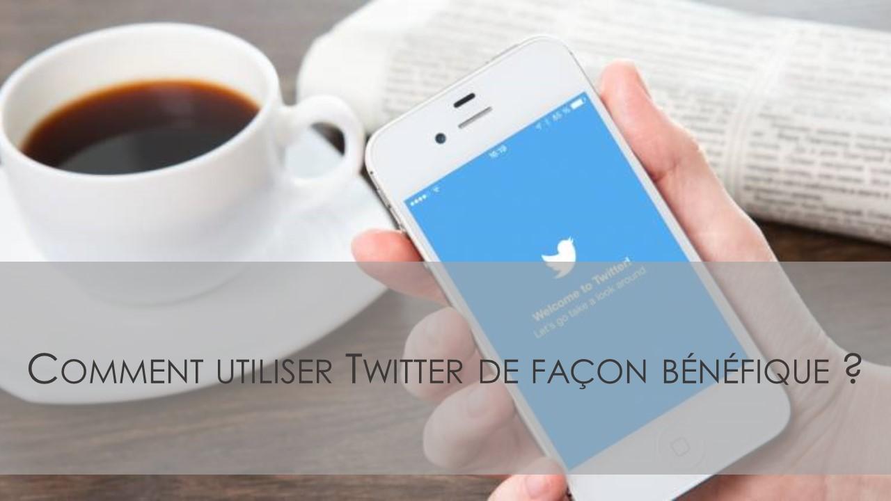 Comment utiliser Twitter de façon bénéfique